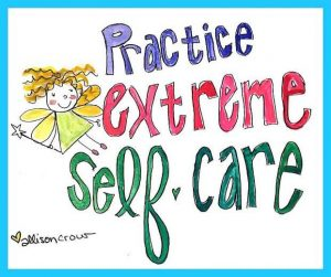 practice extreme self-care